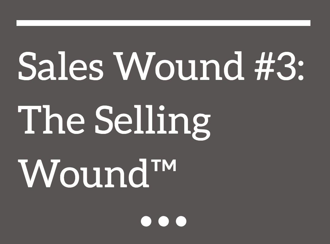 The Selling Wound™